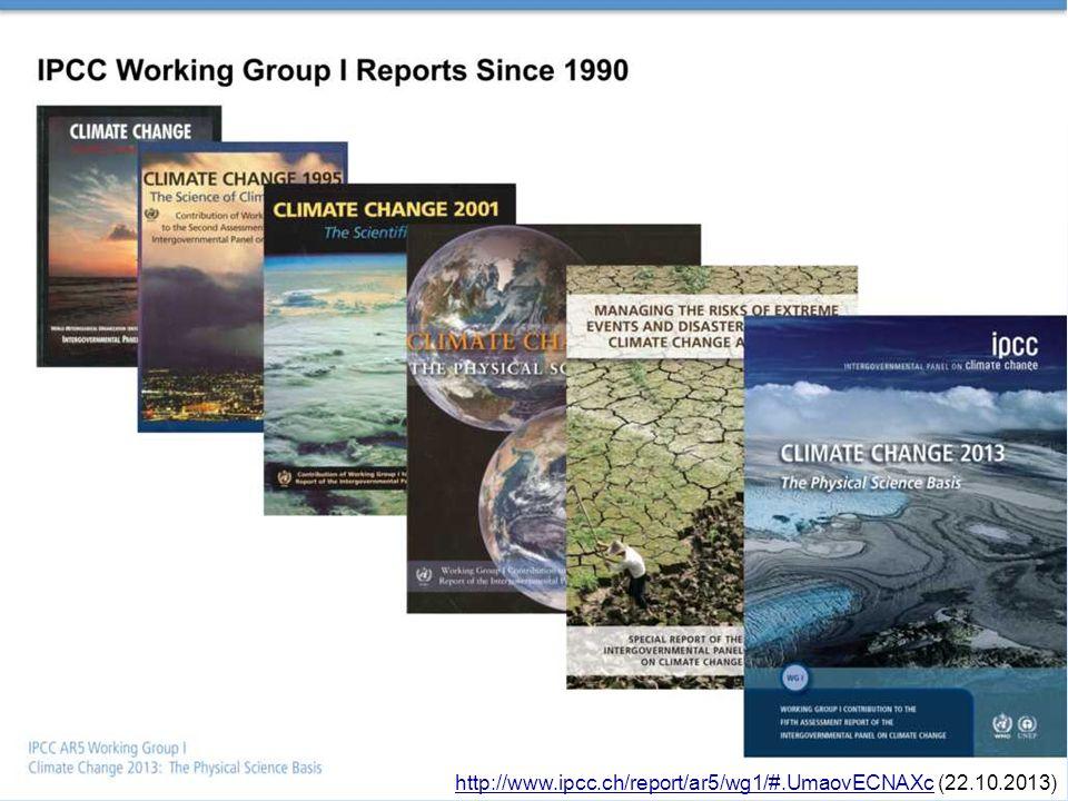 http://www.ipcc.ch/report/ar5/wg1/#.UmaovECNAXc (22.10.2013)