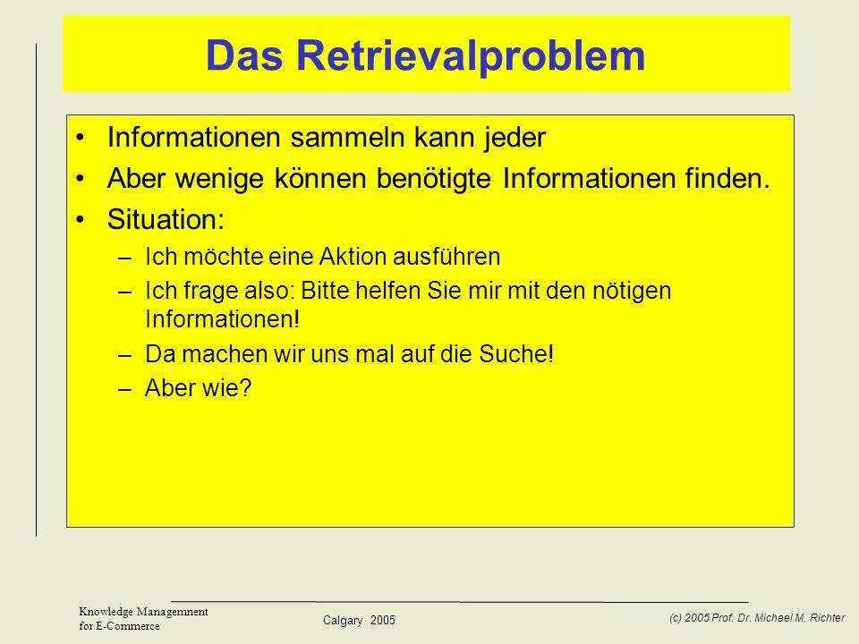 Das Retrievalproblem Informationen sammeln kann jeder