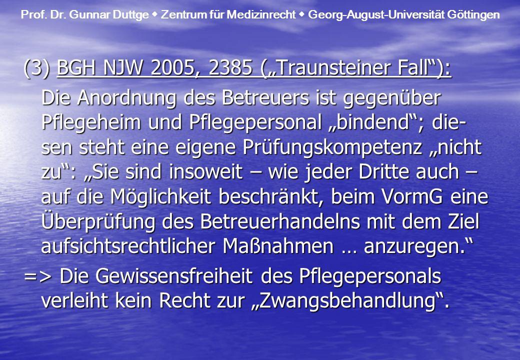 """(3) BGH NJW 2005, 2385 (""""Traunsteiner Fall ):"""