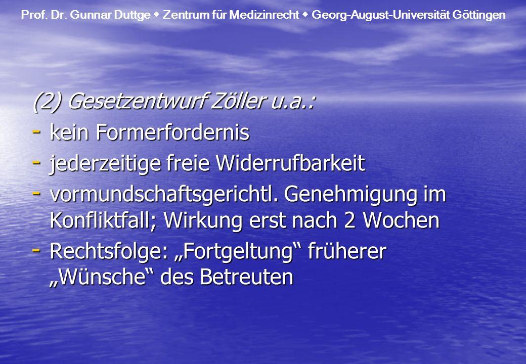 (2) Gesetzentwurf Zöller u.a.: kein Formerfordernis