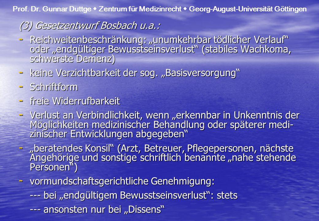 (3) Gesetzentwurf Bosbach u.a.: