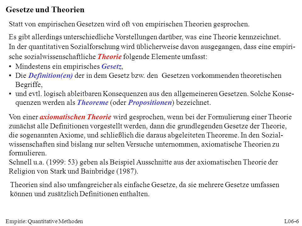 Gesetze und Theorien Statt von empirischen Gesetzen wird oft von empirischen Theorien gesprochen.