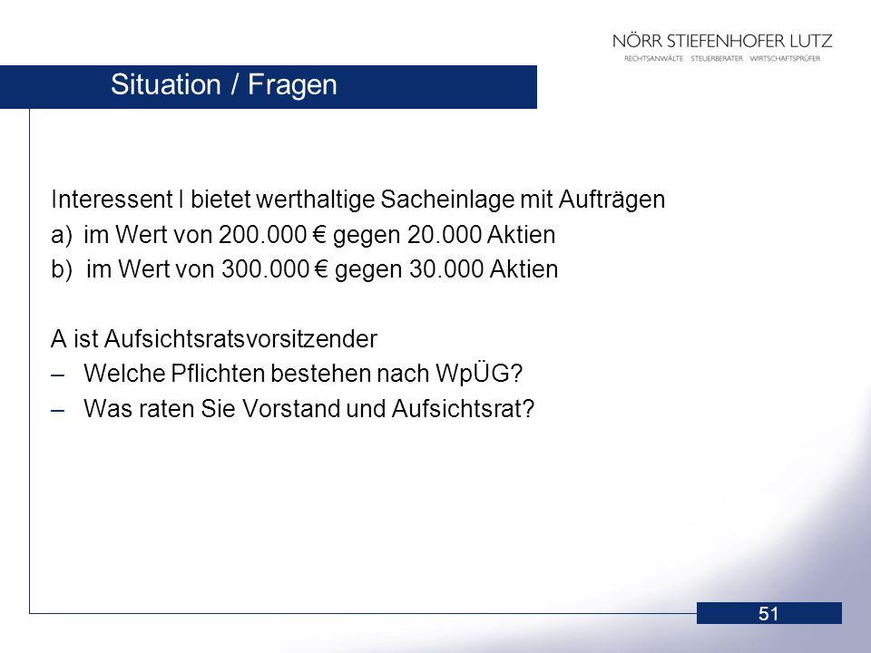 Situation / Fragen Interessent I bietet werthaltige Sacheinlage mit Aufträgen. a) im Wert von 200.000 € gegen 20.000 Aktien.