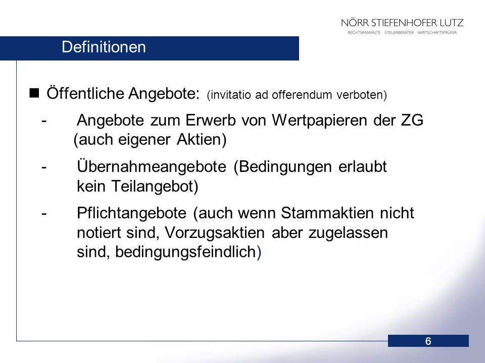 Definitionen Öffentliche Angebote: (invitatio ad offerendum verboten) - Angebote zum Erwerb von Wertpapieren der ZG (auch eigener Aktien)