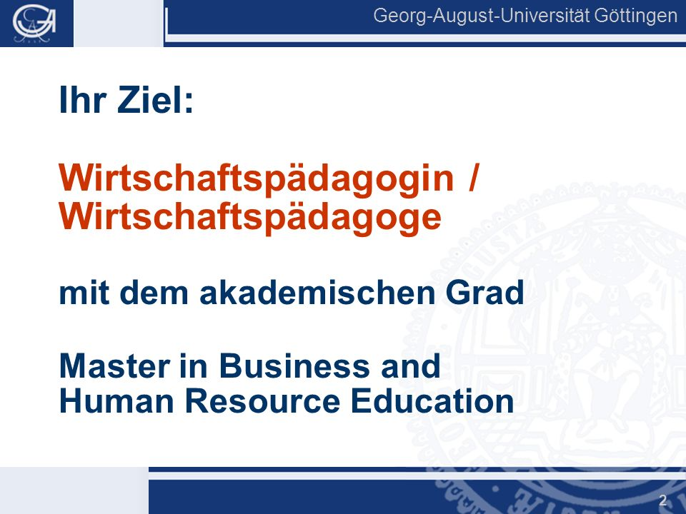 Ihr Ziel: Wirtschaftspädagogin / Wirtschaftspädagoge mit dem akademischen Grad Master in Business and Human Resource Education