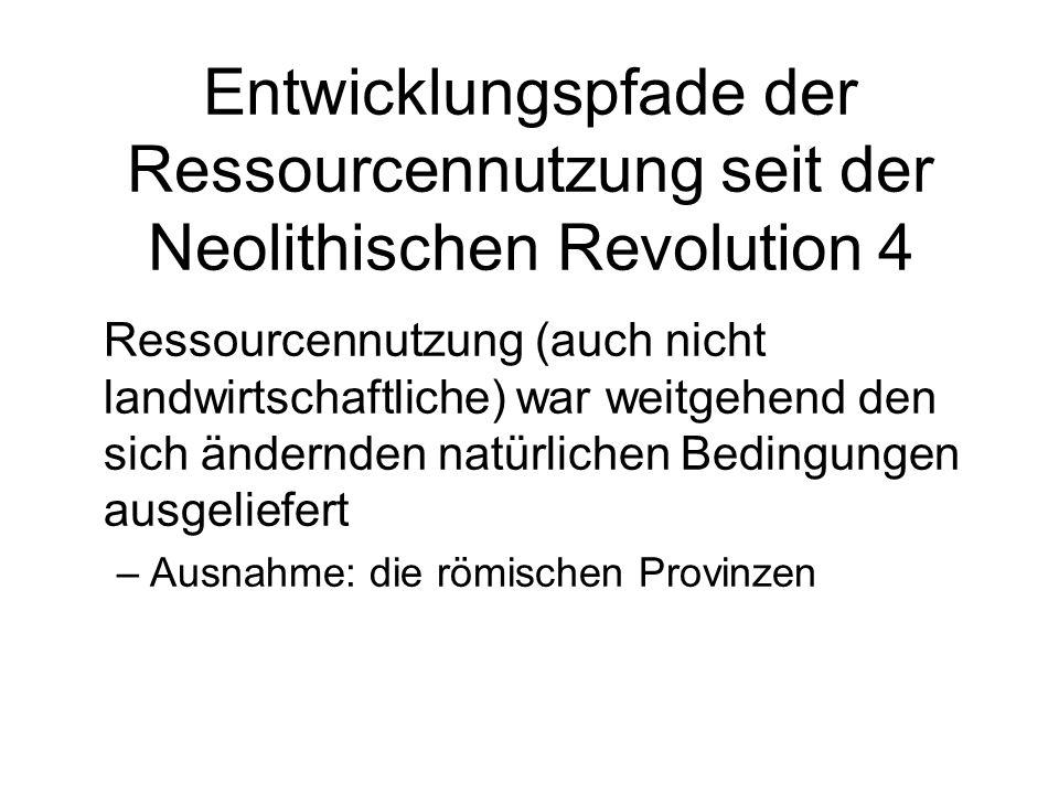 Entwicklungspfade der Ressourcennutzung seit der Neolithischen Revolution 4