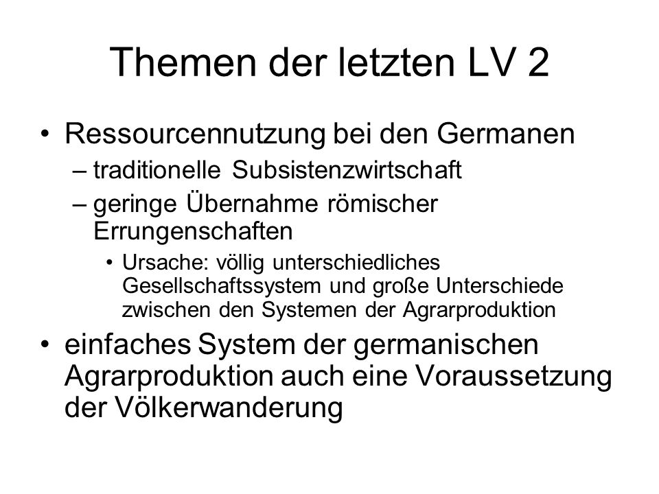 Themen der letzten LV 2 Ressourcennutzung bei den Germanen
