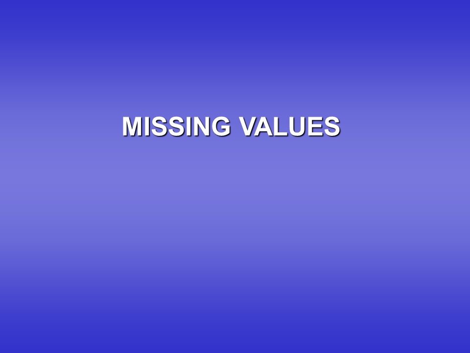 MISSING VALUES 