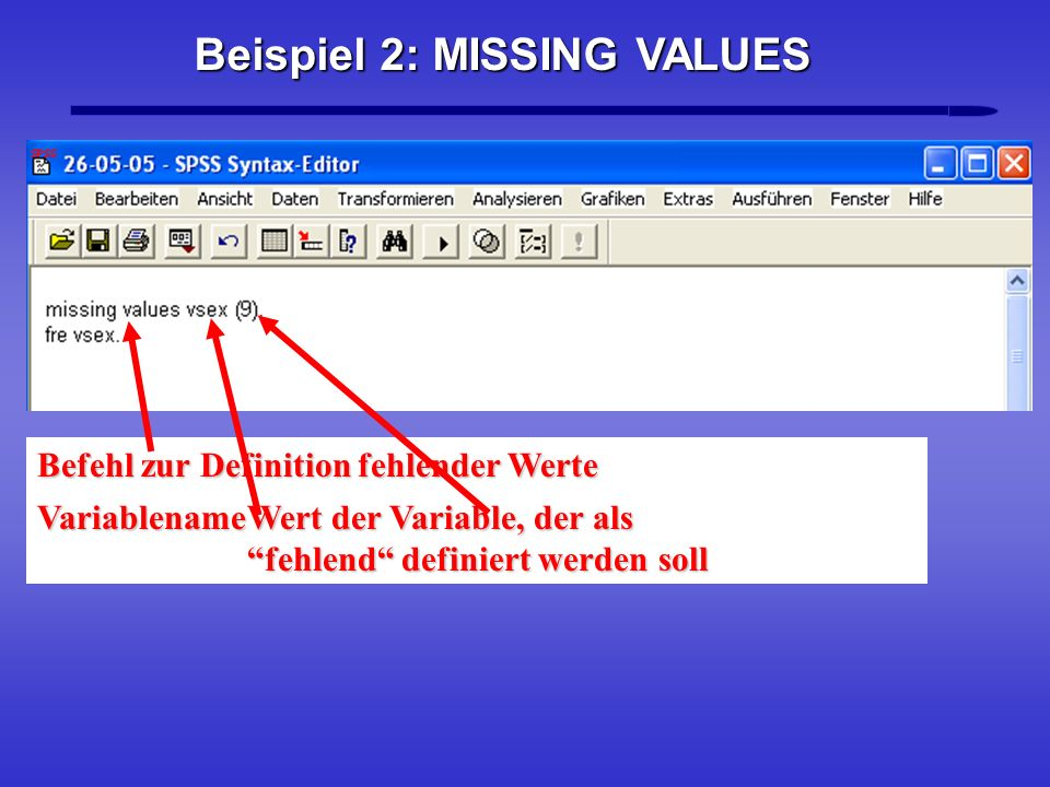 Beispiel 2: MISSING VALUES