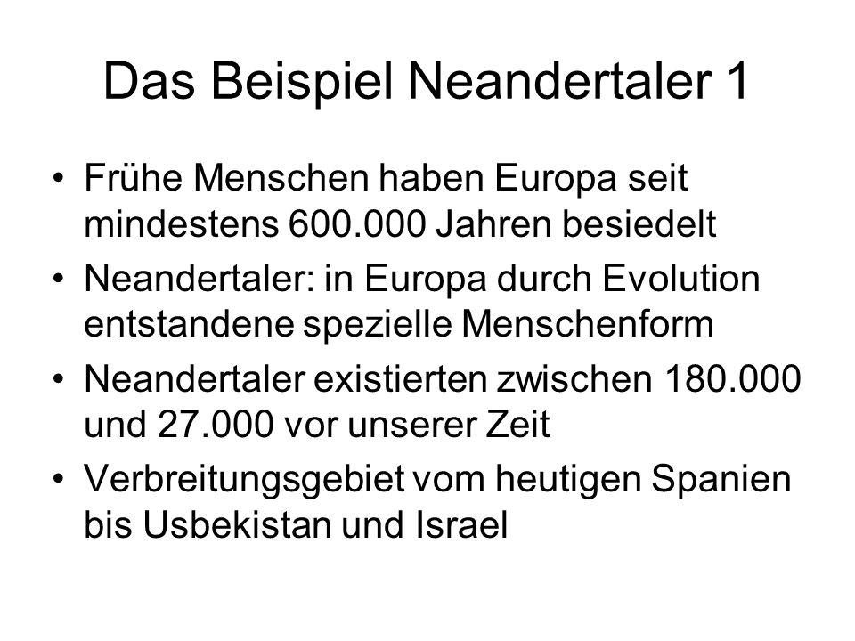 Das Beispiel Neandertaler 1