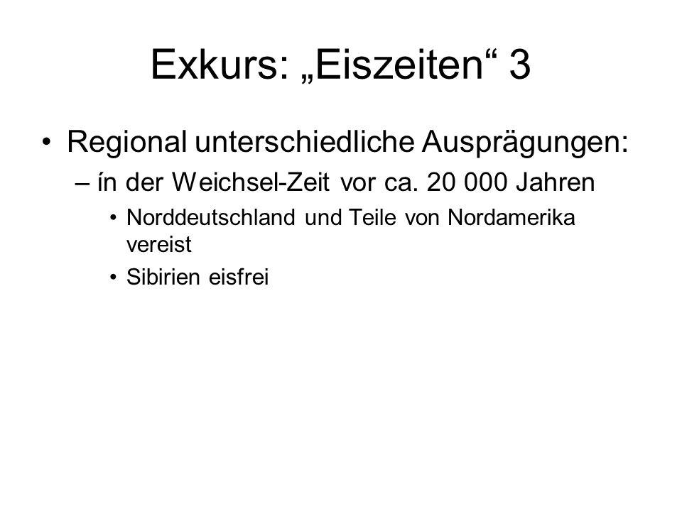 """Exkurs: """"Eiszeiten 3 Regional unterschiedliche Ausprägungen:"""