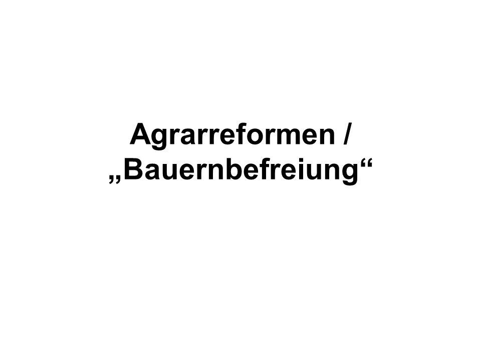 """Agrarreformen / """"Bauernbefreiung"""
