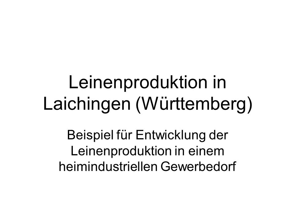Leinenproduktion in Laichingen (Württemberg)