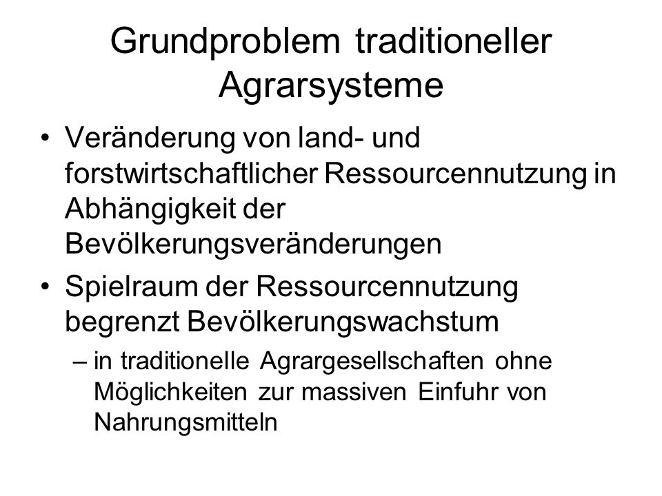 Grundproblem traditioneller Agrarsysteme