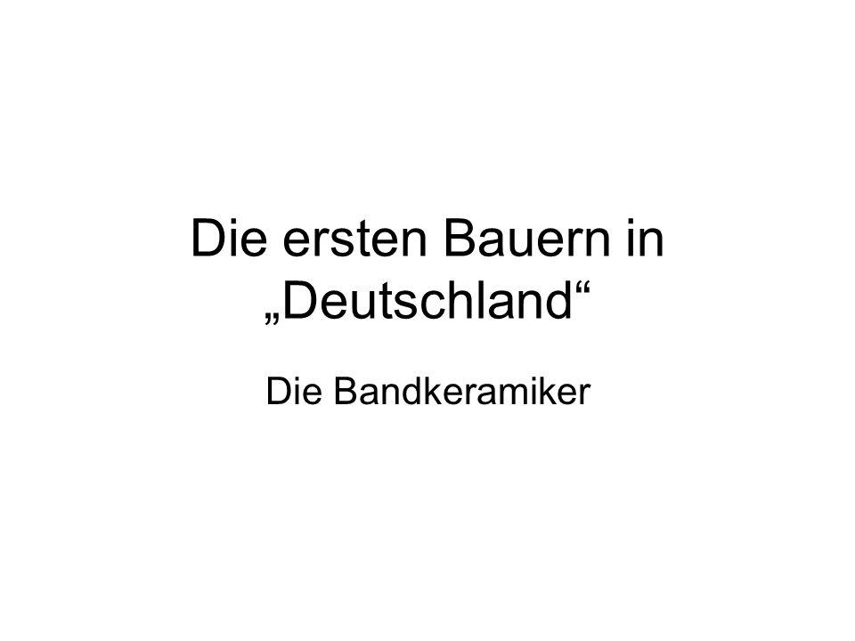 """Die ersten Bauern in """"Deutschland"""