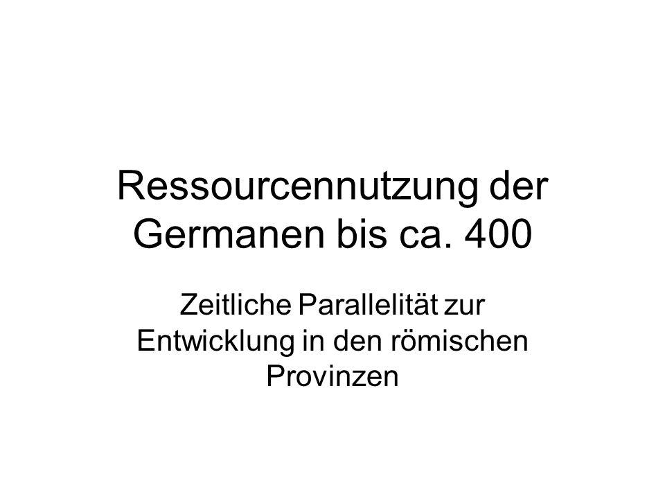 Ressourcennutzung der Germanen bis ca. 400