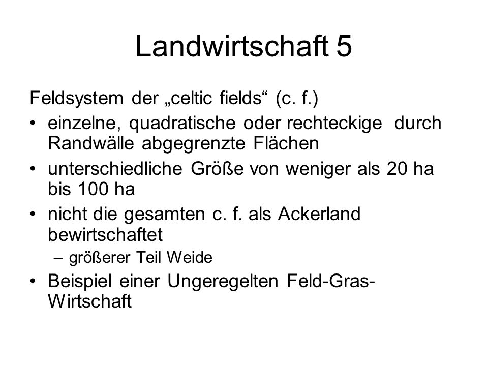 """Landwirtschaft 5 Feldsystem der """"celtic fields (c. f.)"""