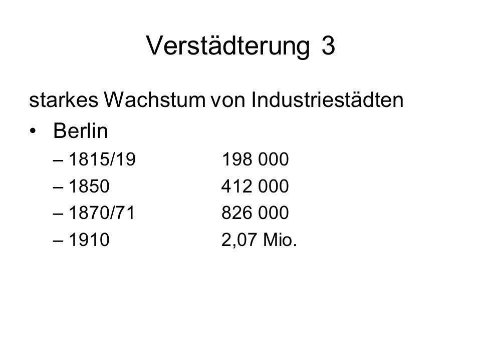 Verstädterung 3 starkes Wachstum von Industriestädten Berlin