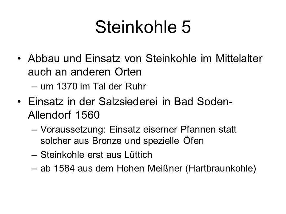 Steinkohle 5 Abbau und Einsatz von Steinkohle im Mittelalter auch an anderen Orten. um 1370 im Tal der Ruhr.