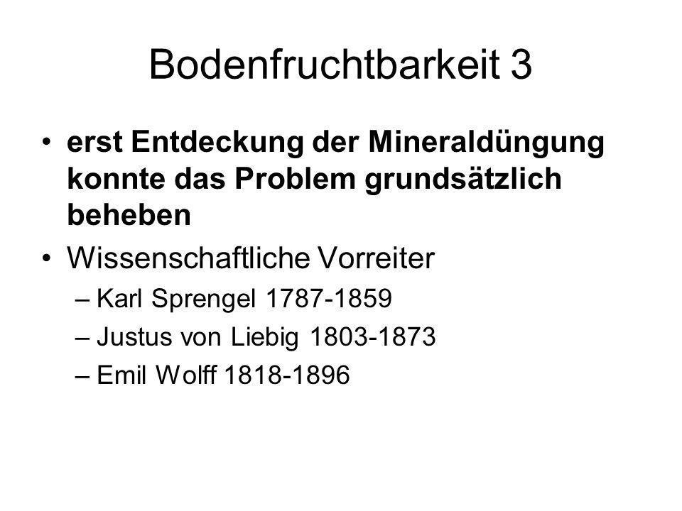 Bodenfruchtbarkeit 3 erst Entdeckung der Mineraldüngung konnte das Problem grundsätzlich beheben. Wissenschaftliche Vorreiter.