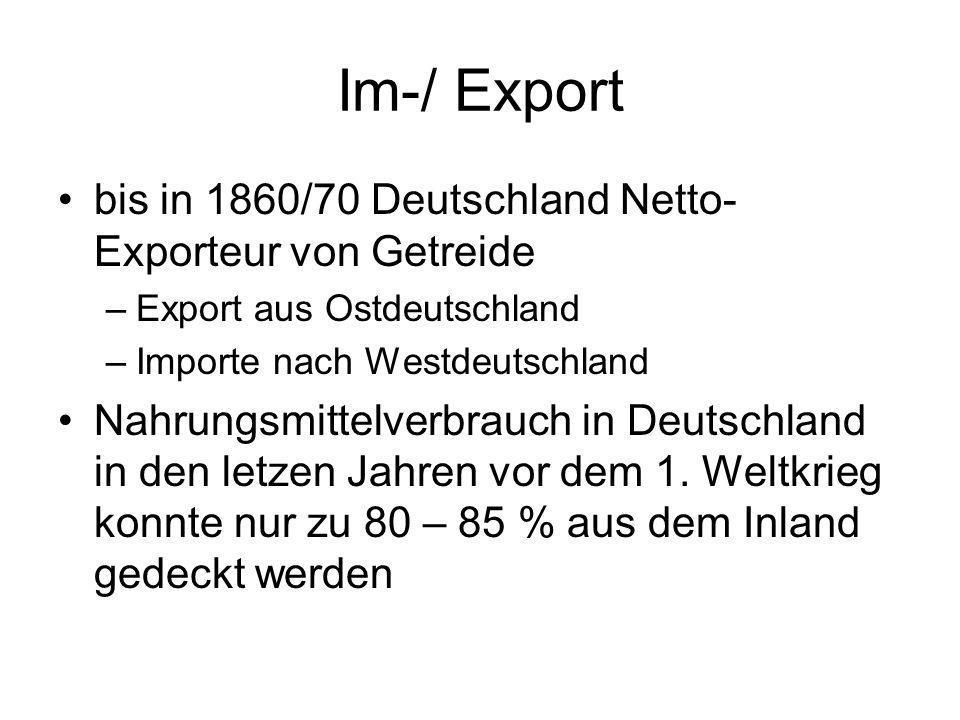 Im-/ Export bis in 1860/70 Deutschland Netto-Exporteur von Getreide