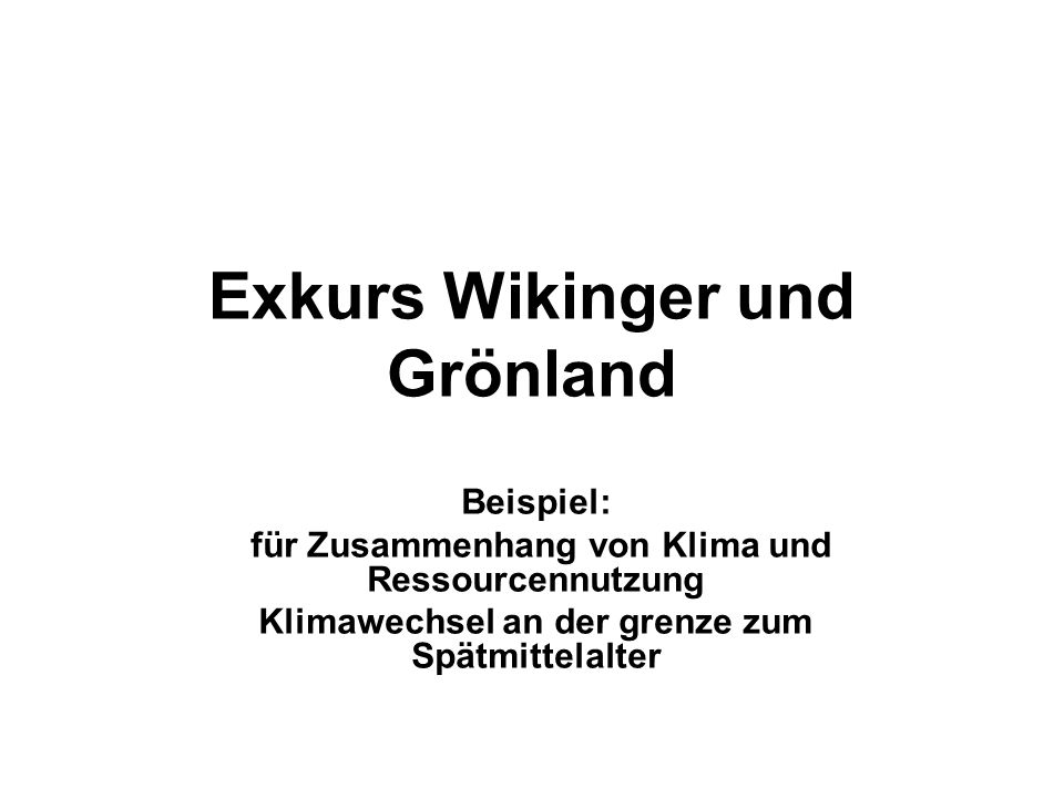 Exkurs Wikinger und Grönland