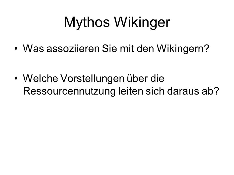 Mythos Wikinger Was assoziieren Sie mit den Wikingern