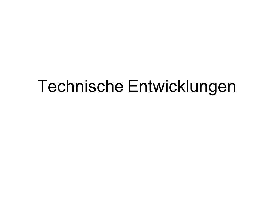 Technische Entwicklungen