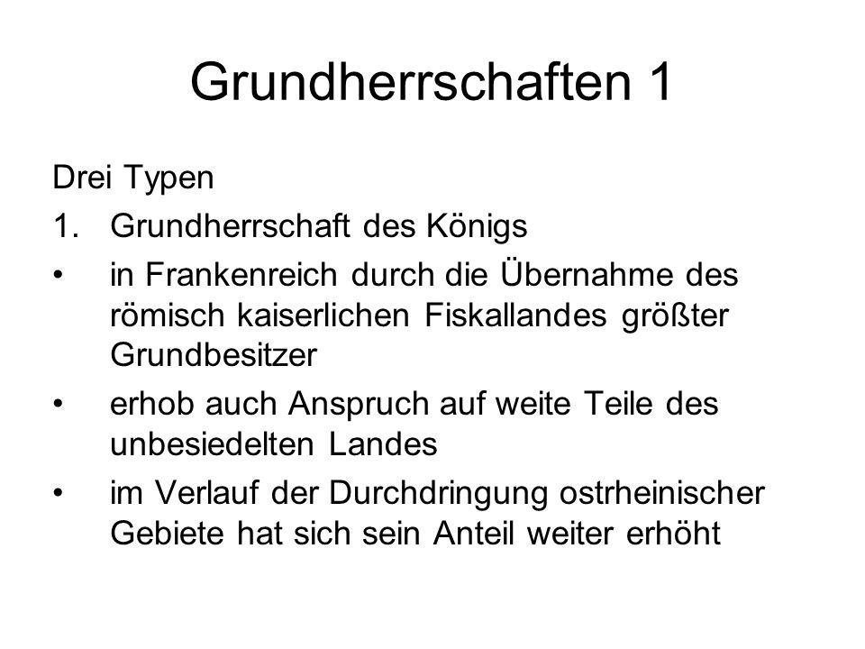 Grundherrschaften 1 Drei Typen Grundherrschaft des Königs