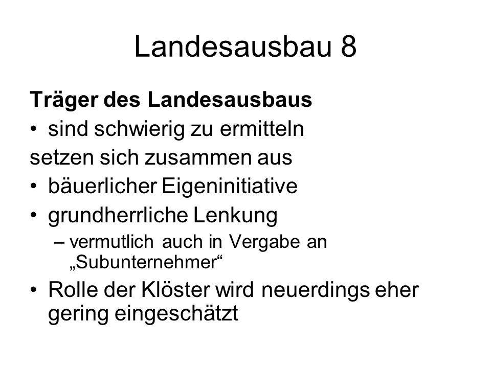 Landesausbau 8 Träger des Landesausbaus sind schwierig zu ermitteln