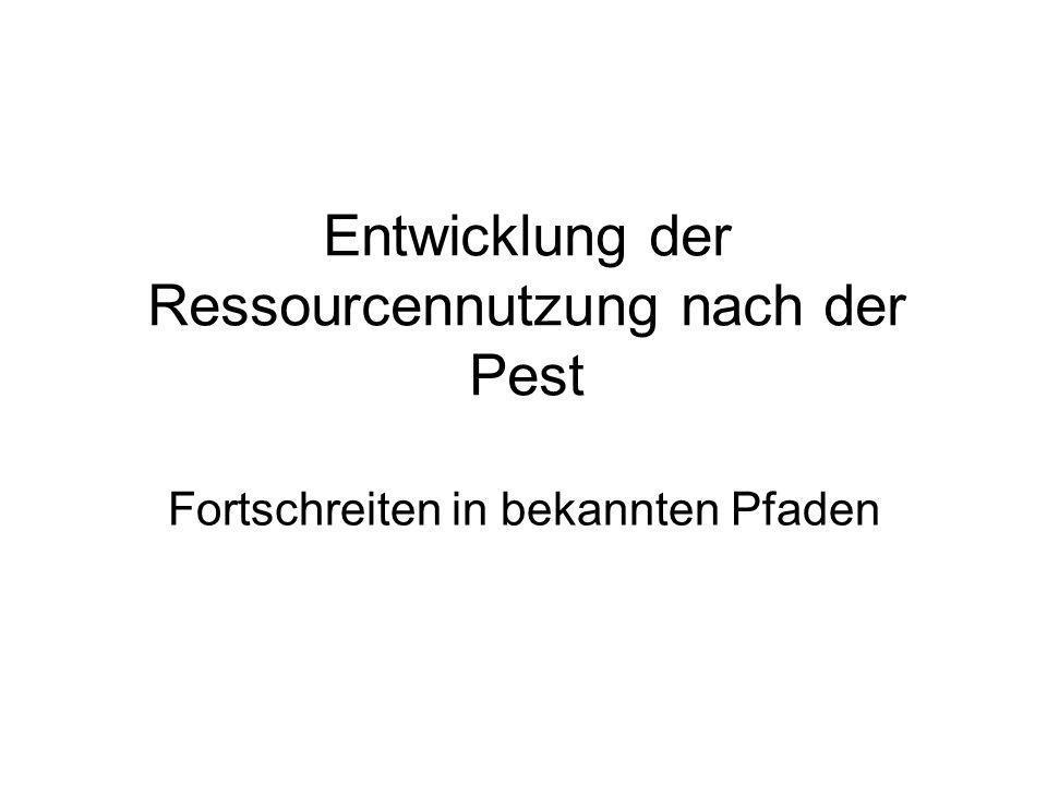 Entwicklung der Ressourcennutzung nach der Pest