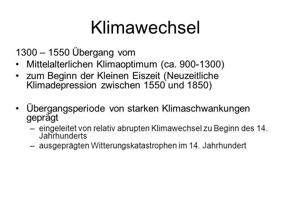 Klimawechsel 1300 – 1550 Übergang vom