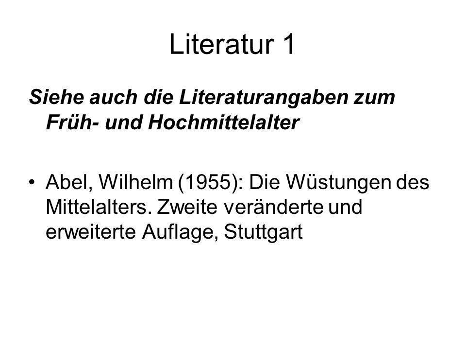 Literatur 1 Siehe auch die Literaturangaben zum Früh- und Hochmittelalter.