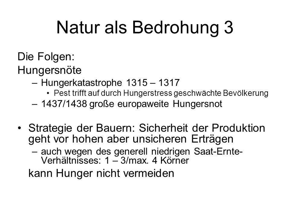 Natur als Bedrohung 3 Die Folgen: Hungersnöte
