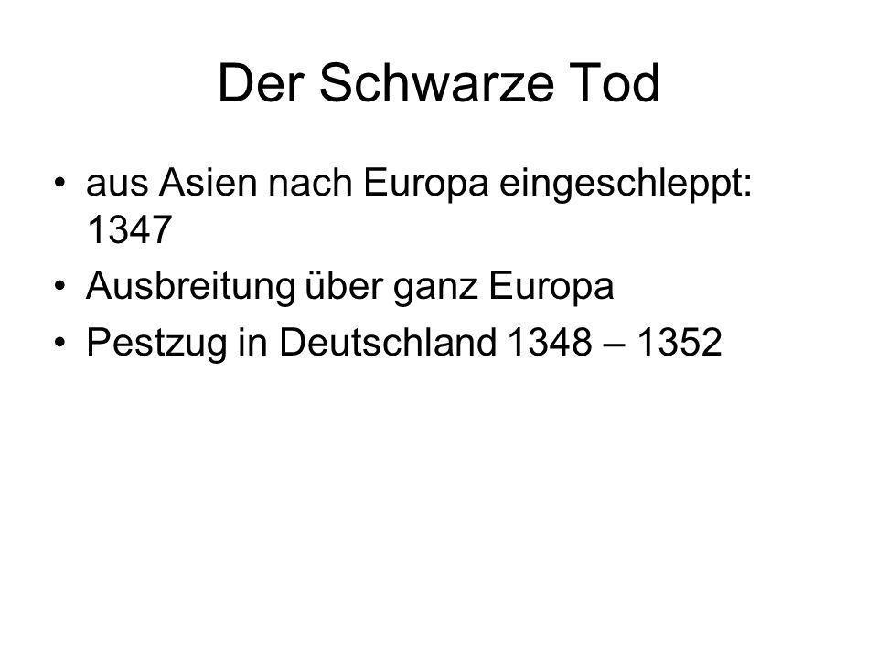 Der Schwarze Tod aus Asien nach Europa eingeschleppt: 1347