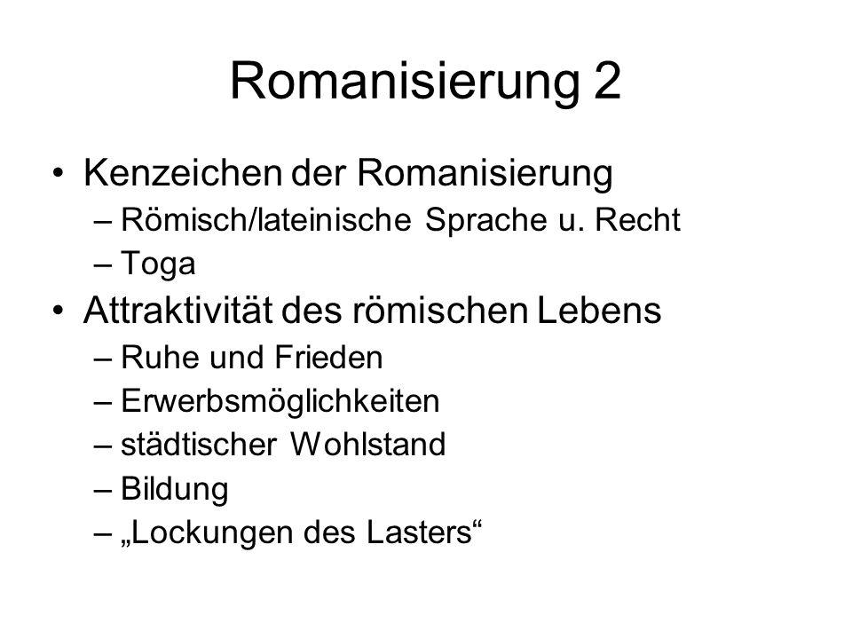 Romanisierung 2 Kenzeichen der Romanisierung