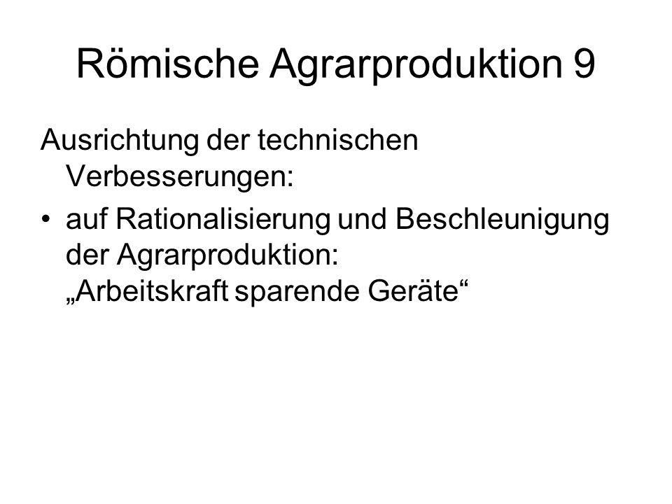 Römische Agrarproduktion 9