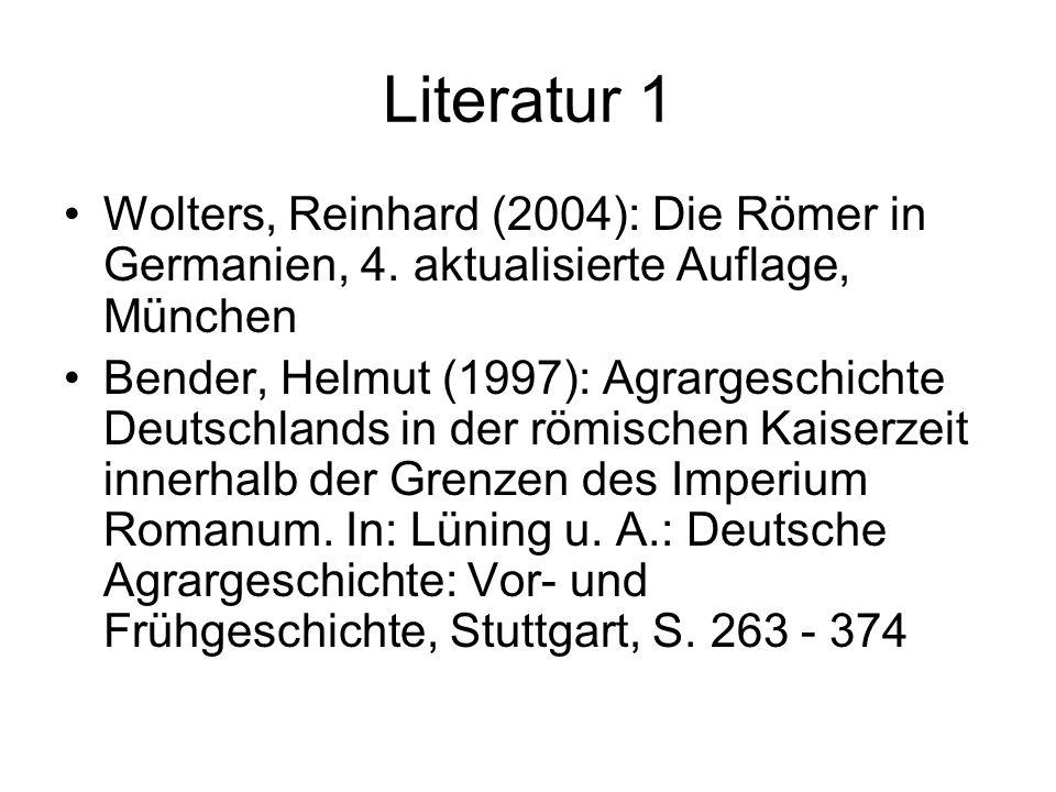 Literatur 1 Wolters, Reinhard (2004): Die Römer in Germanien, 4. aktualisierte Auflage, München.