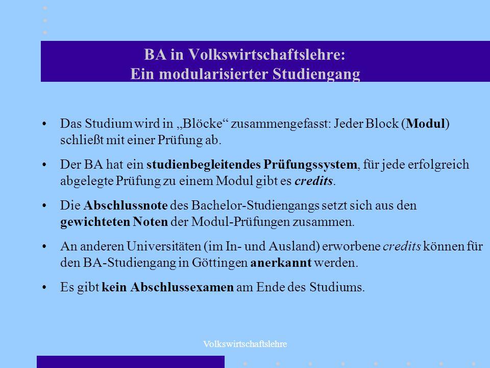 BA in Volkswirtschaftslehre: Ein modularisierter Studiengang