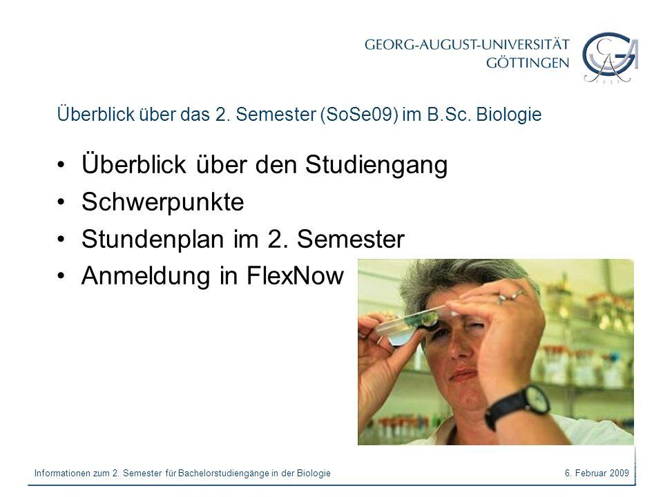 Überblick über das 2. Semester (SoSe09) im B.Sc. Biologie