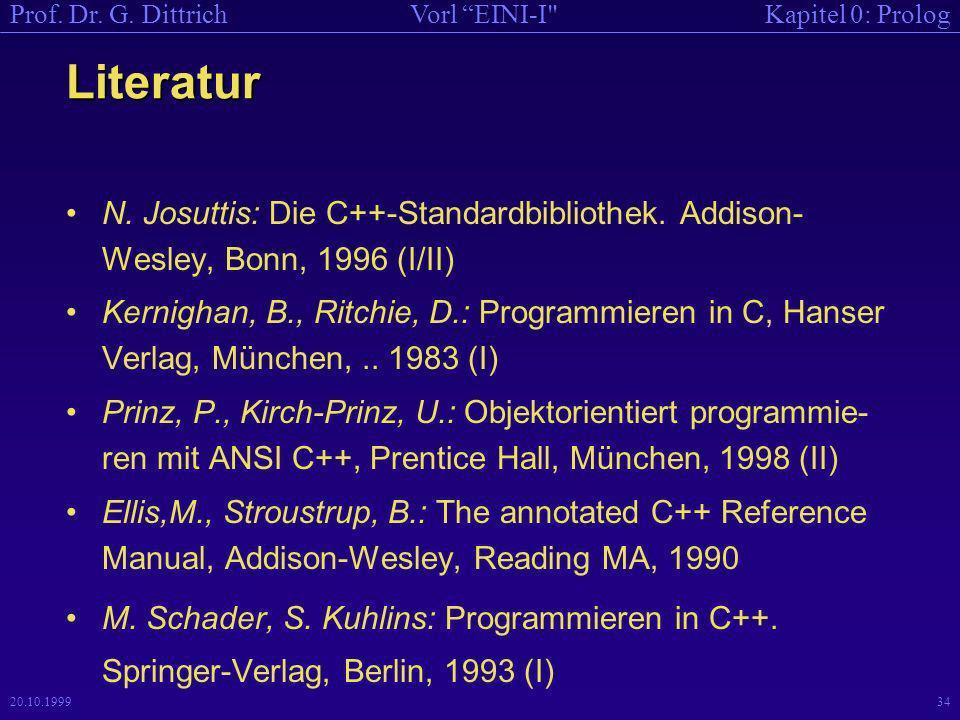 Literatur N. Josuttis: Die C++-Standardbibliothek. Addison-Wesley, Bonn, 1996 (I/II)