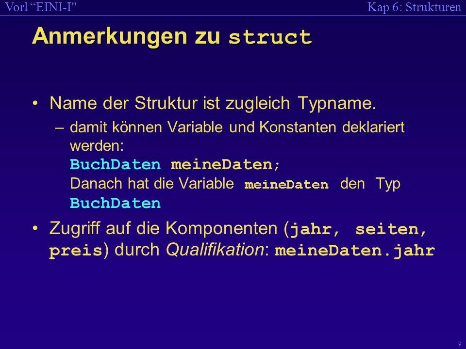 Anmerkungen zu struct Name der Struktur ist zugleich Typname.