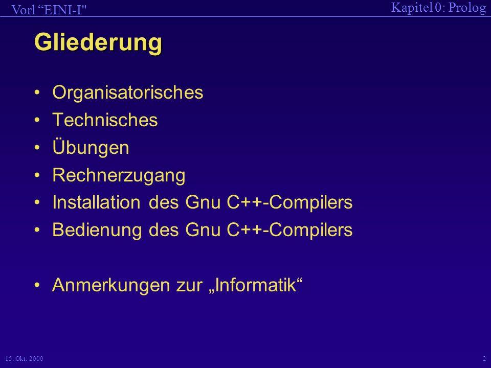 Gliederung Organisatorisches Technisches Übungen Rechnerzugang