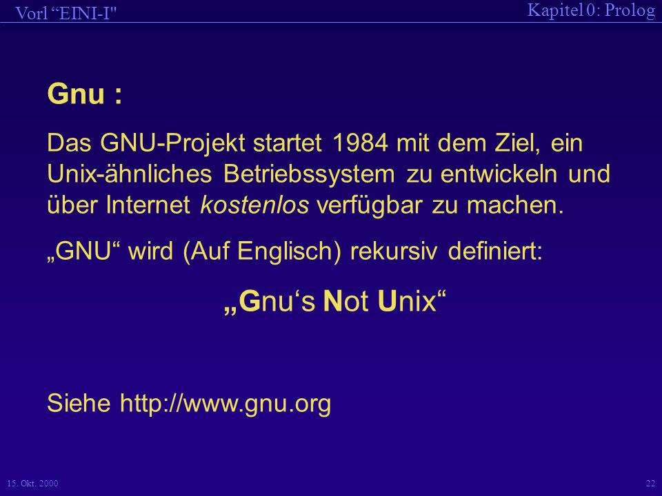 Gnu : Das GNU-Projekt startet 1984 mit dem Ziel, ein Unix-ähnliches Betriebssystem zu entwickeln und über Internet kostenlos verfügbar zu machen.