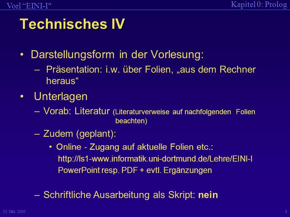 Technisches IV Darstellungsform in der Vorlesung: Unterlagen