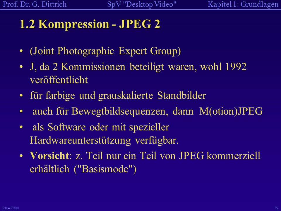 1.2 Kompression - JPEG 2 (Joint Photographic Expert Group)
