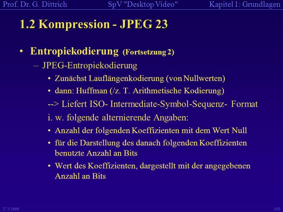 1.2 Kompression - JPEG 23 Entropiekodierung (Fortsetzung 2)