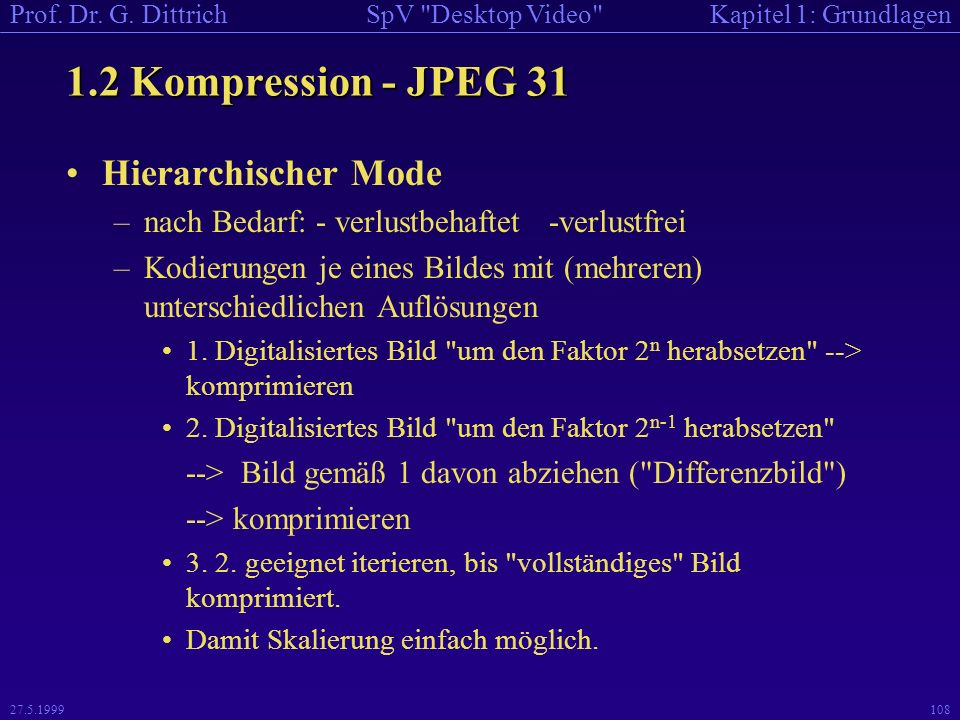 1.2 Kompression - JPEG 31 Hierarchischer Mode