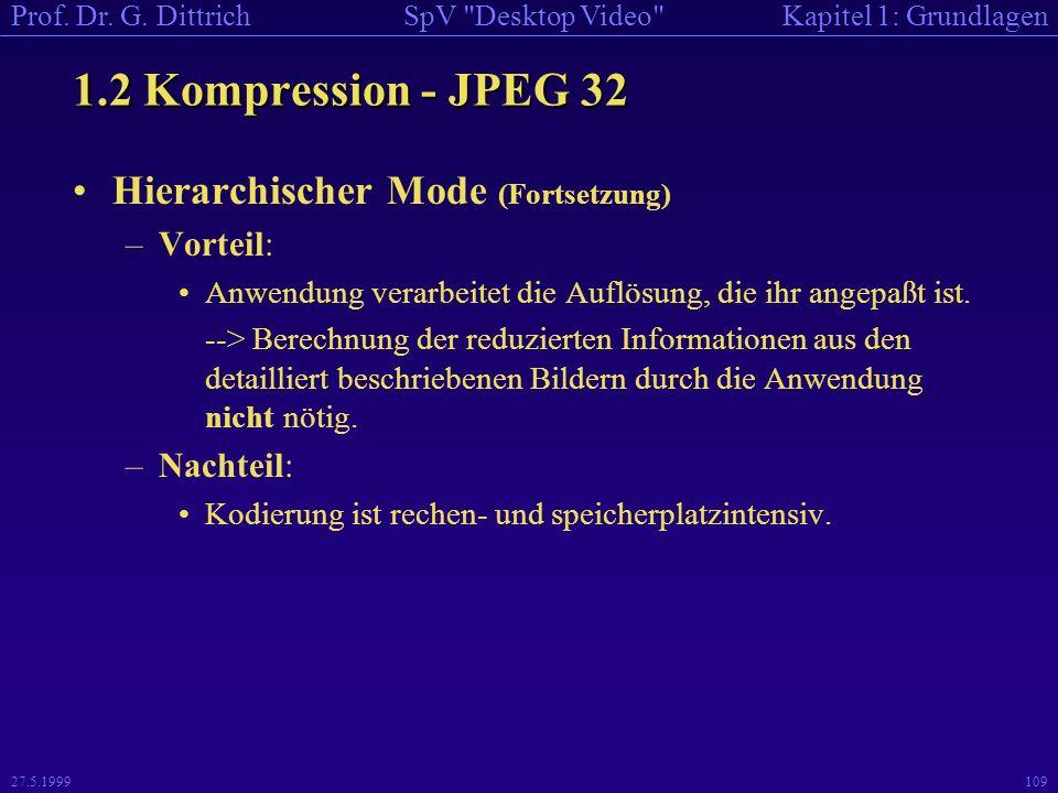 1.2 Kompression - JPEG 32 Hierarchischer Mode (Fortsetzung) Vorteil: