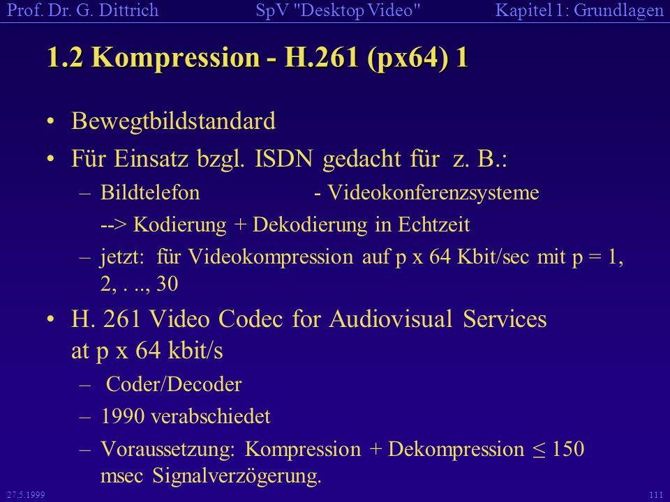 1.2 Kompression - H.261 (px64) 1 Bewegtbildstandard